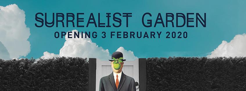 Surrealist Garden   Opening 3 February 2020