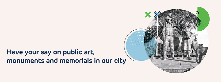 Have your say on public art, monuments and memorials in the city