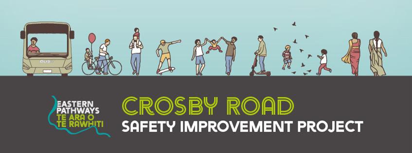 Eastern Pathways Te Ara O Te Rawhiti - Crosby Road safety improvement project