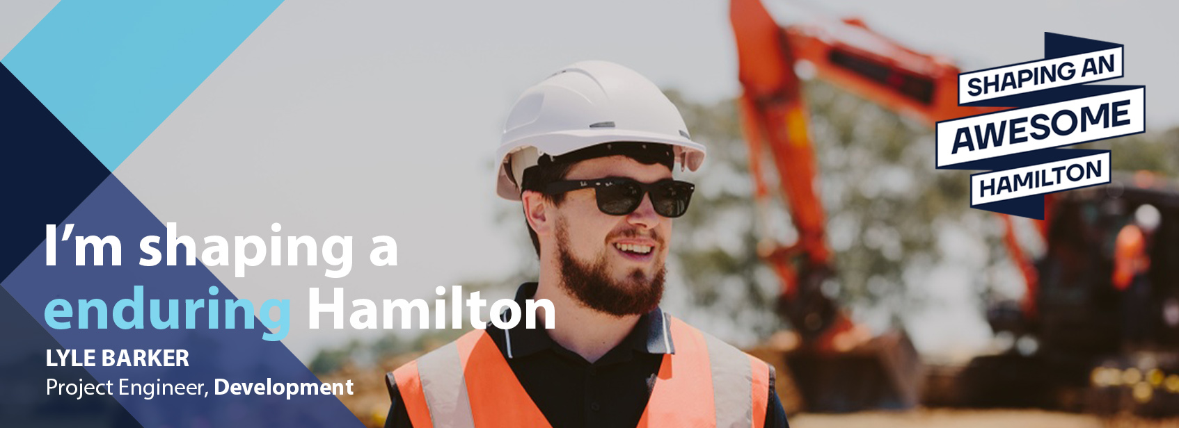 I'm shaping a enduring Hamilton - Lyle Barker, Project Engineer, Development